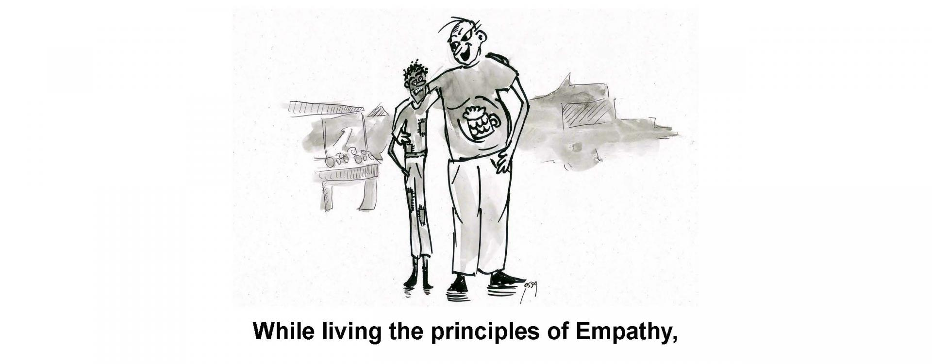 While living the principles of Empathy,