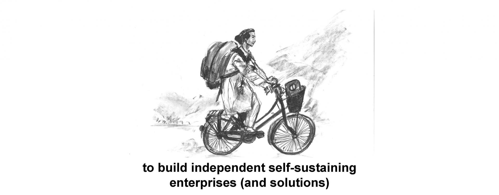 to build independent self-sustaining enterprises and solutions