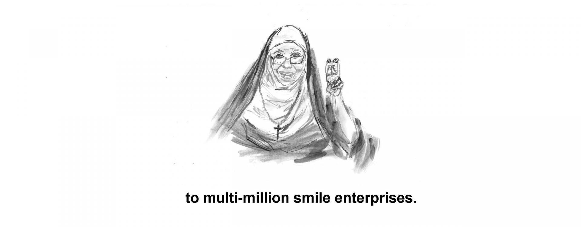 to multi-million smile enterprises.