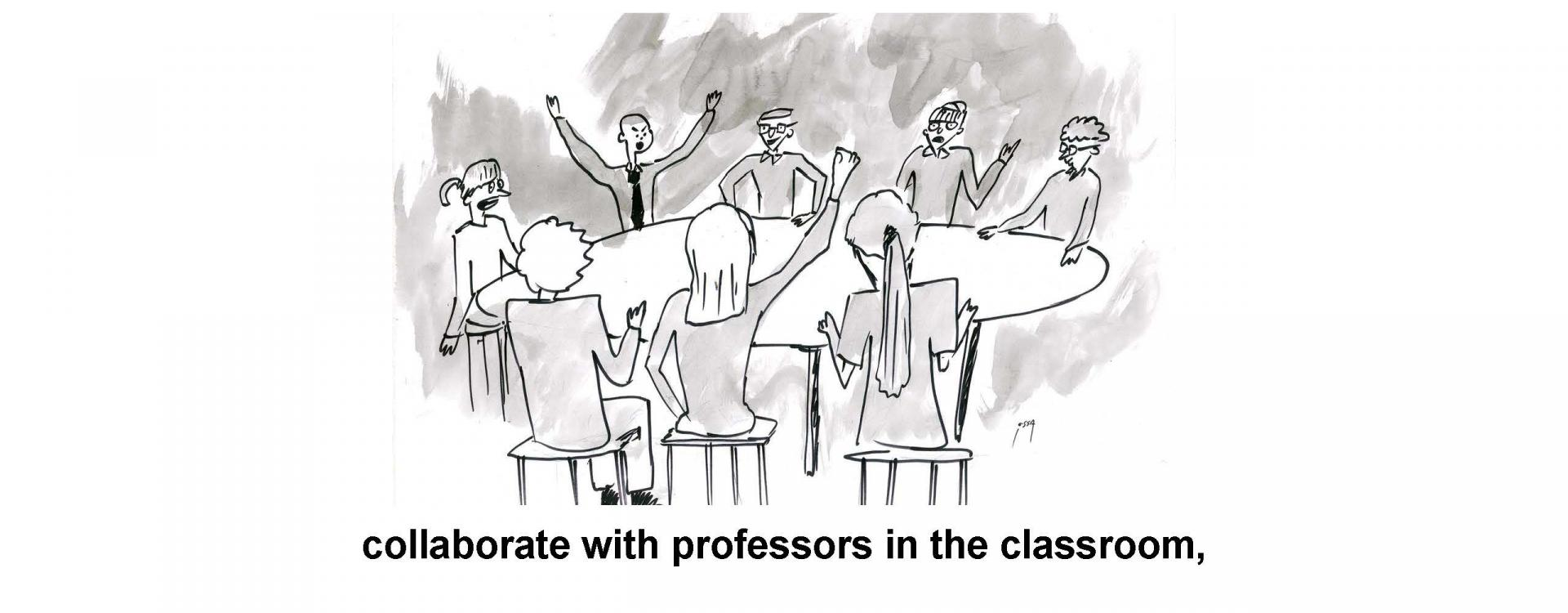 collaborate with professors in the classroom,